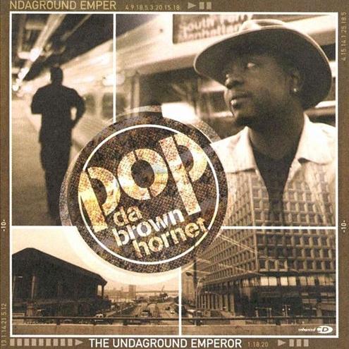 Pop Da Brown Hornet - Da Undaground Emperor