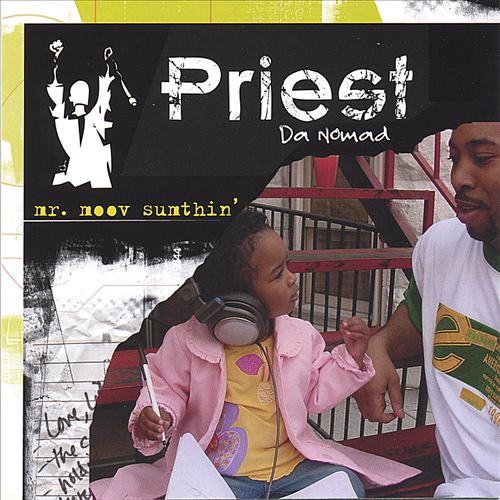 Priest Da Nomad - Mr. Moov Sumthin'