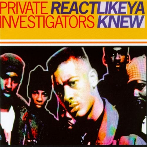 Private Investigators - React Like Ya Knew