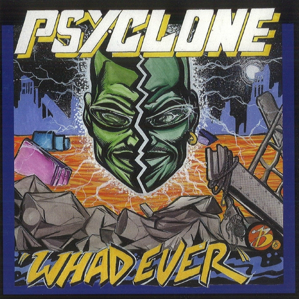 Psyclone - Whad Ever