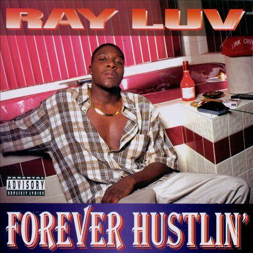 Ray Luv - Forever Hustlin'