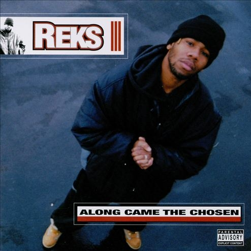 Reks - Along Came The Chosen