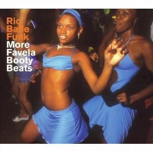 V.A. - Rio Baile Funk: More Favela Booty Beats