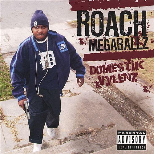 Roach Megaballz - Domestik Vylenz