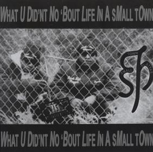 Small Town Playyas (STP) - What U Didn't No 'Bout Life In A Small Town