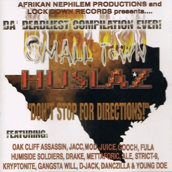 Afrikan Nephilem Productions & Lock Down Records - Small Town Huslaz: Don't Stop for Directions