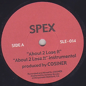 Spex - About 2 Lose It / The Farthest Artists - Always Have A Rap