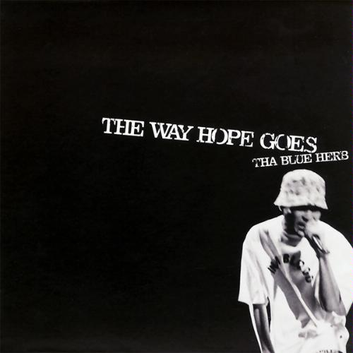 Tha Blue Herb – The Way Hope Goes