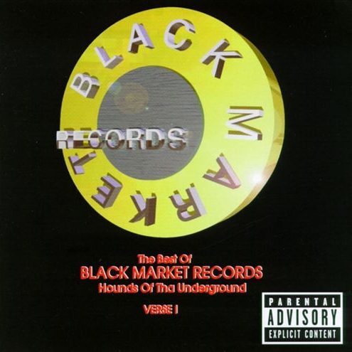 Black Market Records - The Best Of Black Market Records Vol. 1: Hounds Of Tha Underground Verse 1