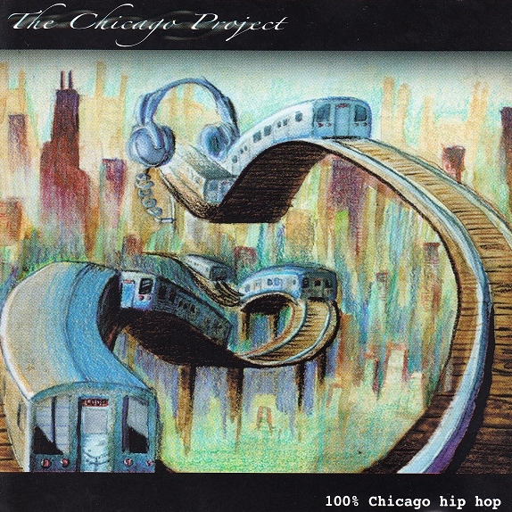 V.A. - The Chicago Project: 100% Chicago Hip Hop
