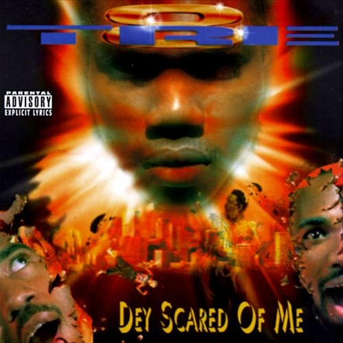 Tre-8 - Dey Scared Of Me
