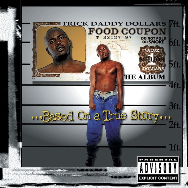 Trick Daddy - Based On A True Story