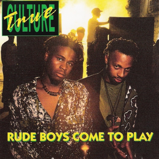 True Culture - Rude Boys Come To Play