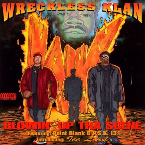 Wreckless Klan - Blowin' Up The Scene