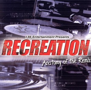 Recreation: Anatomy Of The Remix (2005)