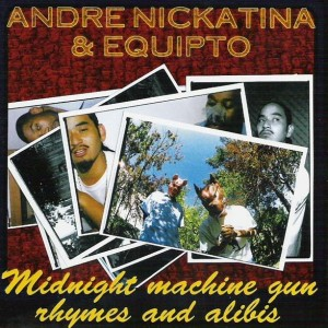 Midnite Machine Gun Rhymes And Alibis w/ Andre Nickatina (2001)
