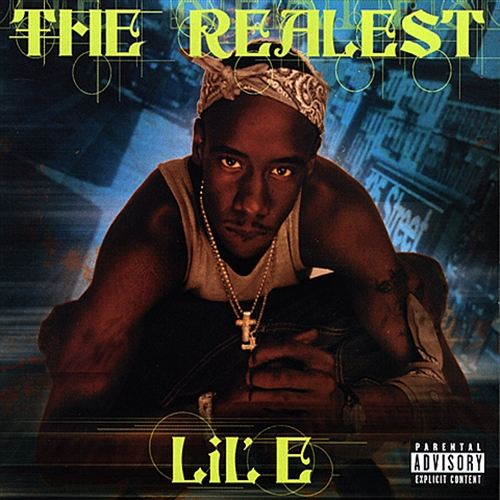Lil E - The Realest