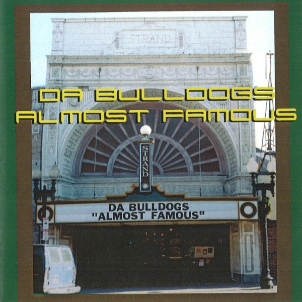 Da Bulldogs - Almost Famous