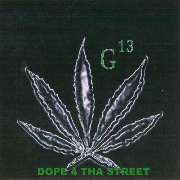 G-13 - Dope 4 Tha Street