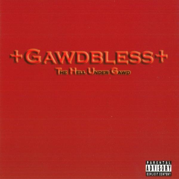 Gawdbless - The Hell Under Gawd