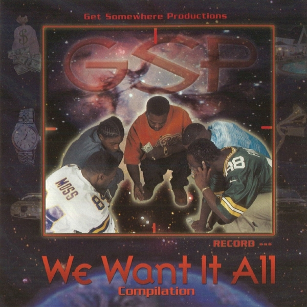 Get Somewhere Productions (GSP) - We Want It All Compilation