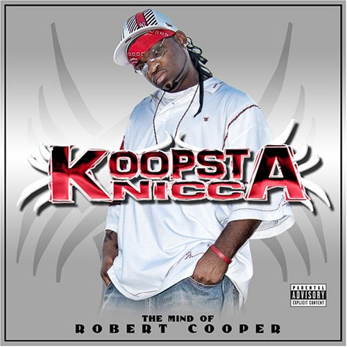 Koopsta Knicca - The Mind Of Robert Cooper
