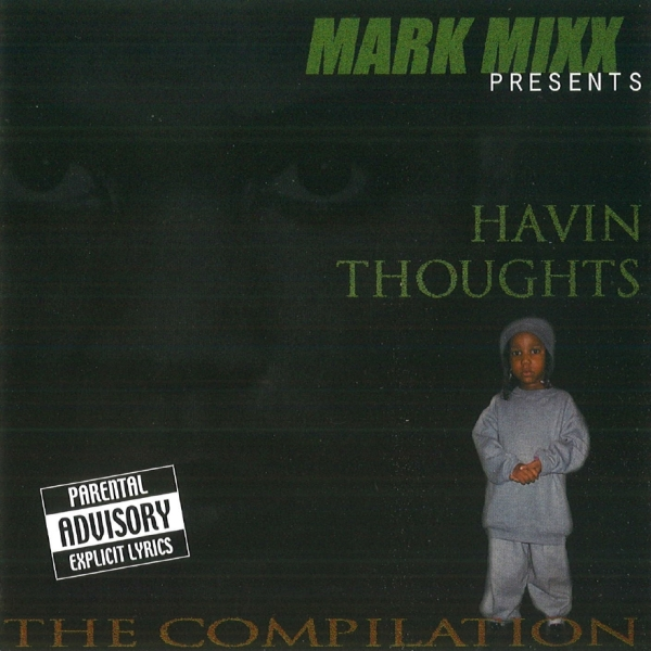 Mark Mixx - presents... Havin' Thoughts: The Compilation