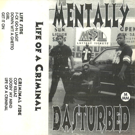 Mentally Dasturbed - Life Of A Criminal