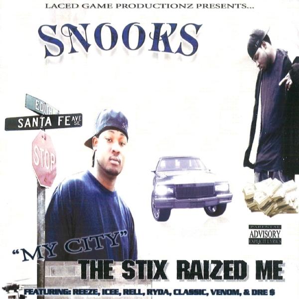 Snooks - The Stix Raized Me