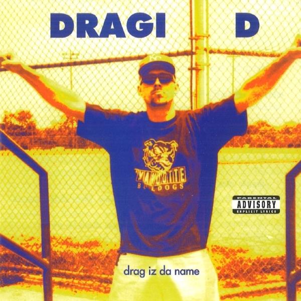 Dragi D - Drag Iz Da Name