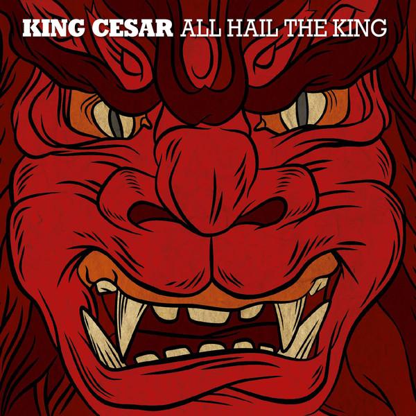 King Cesar - All Hail The King