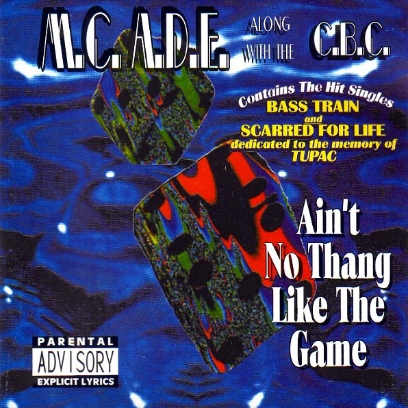 M.C. A.D.E. Along With The C.B.C. - Ain't No Thang Like The Game