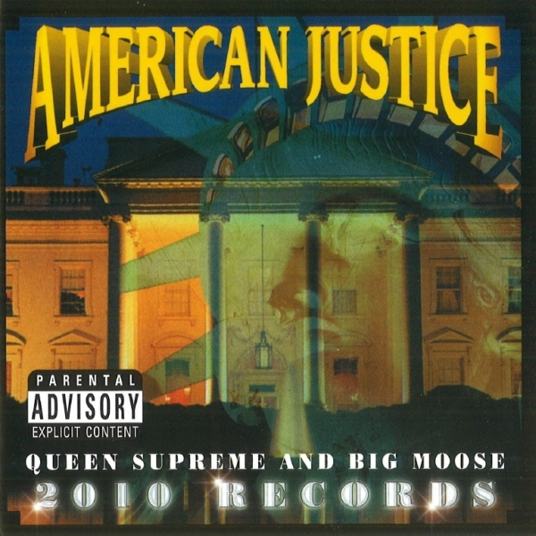 Queen Supreme & Big Moose - American Justice