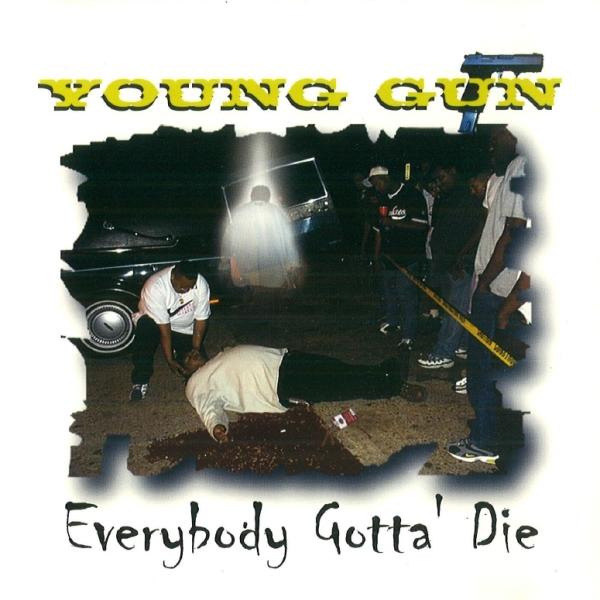 Young Gun - Everybody Gotta' Die