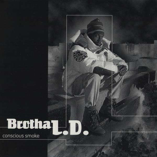 Brotha L.D. - Conscious Smoke