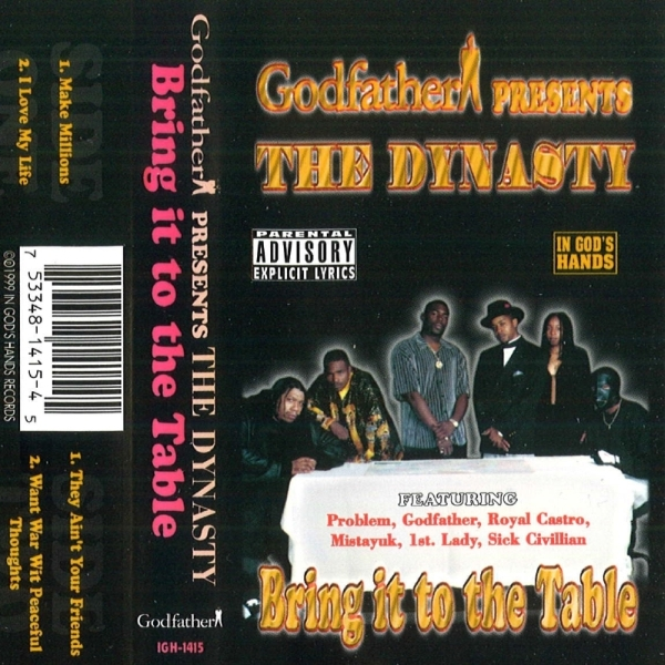 Godfather presents The Dynasty - Bring It To The Table