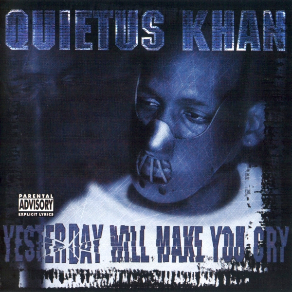 Quietus Khan - Yesterday Will Make You Cry
