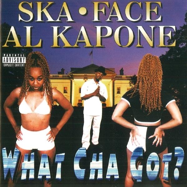 Ska-Face Al Kapone - What Cha Got?