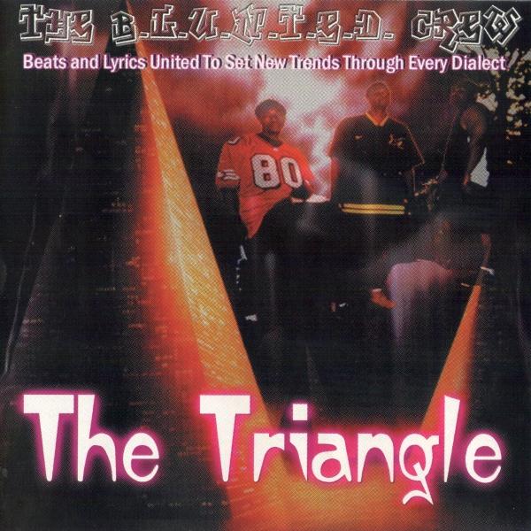 The B.L.U.N.T.E.D. Crew - The Triangle