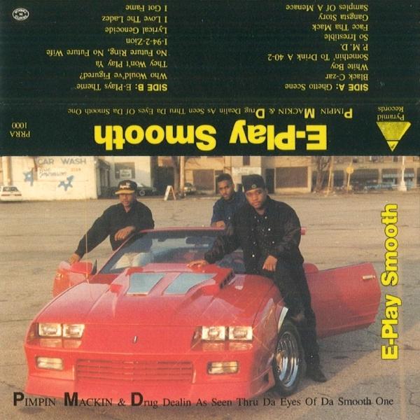 E-Play Smooth - Pimpin Mackin & Drug Dealin As Seen Thru Da Eyes Of A Smooth One