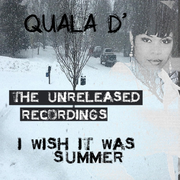 Quala D - I Wish It Was Summer