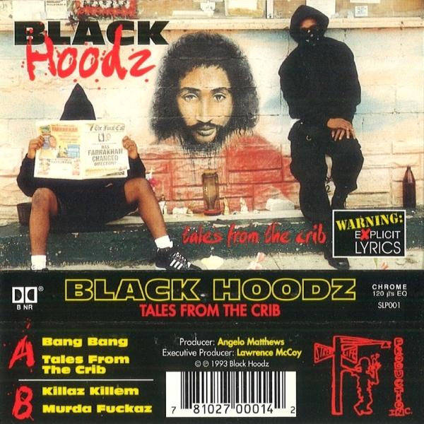 Black Hoodz - Tales From The Crib