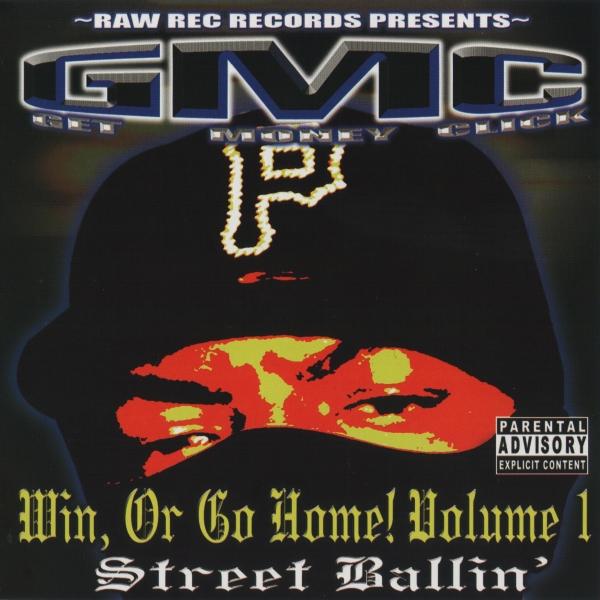 GMC - Win, Or Go Home! Volume 1: Street Ballin'