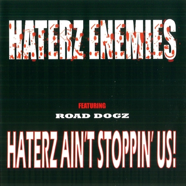 Haterz Enemies - Haterz Ain't Stoppin' Us!