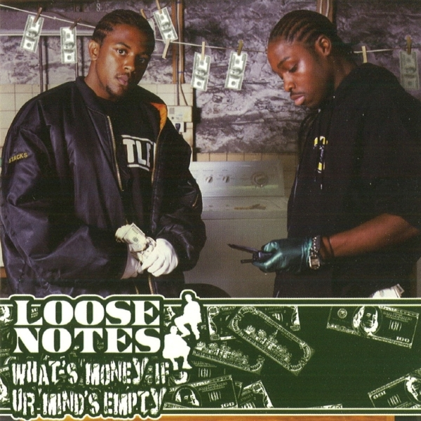 Loose Notes - What's Money If Ur Mind's Empty