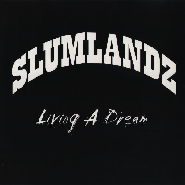 Slumlandz - Living A Dream