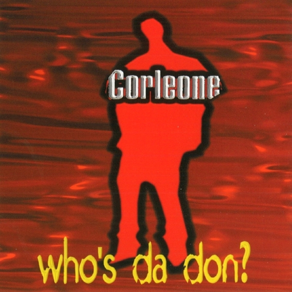 Corleone - Who's Da Don?