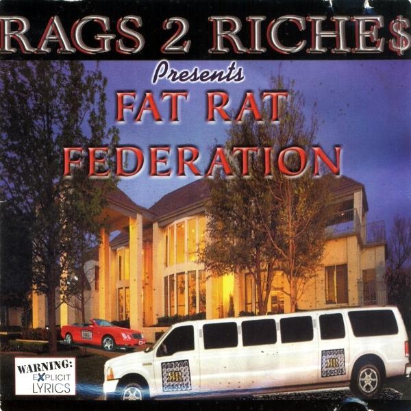 Rags 2 Riche$ - presents: Fat Rat Federation