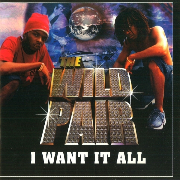 The Wild Pair - I Want It All