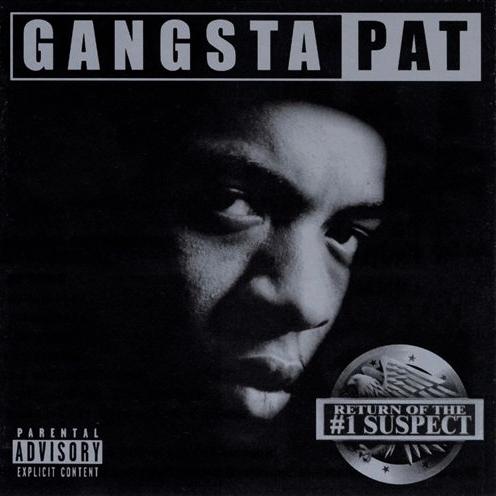 Gangsta Pat - Return Of The #1 Suspect